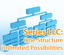 Series LLC: One Structure, Unlimited Possibilities
